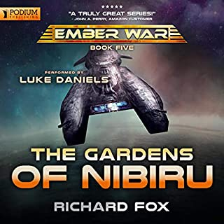 The Gardens of Nibiru     The Ember War, Book 5              By:                                                                                                                                 Richard Fox                               Narrated by:                                                                                                                                 Luke Daniels                      Length: 9 hrs     87 ratings     Overall 4.7