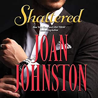Shattered                   By:                                                                                                                                 Joan Johnston                               Narrated by:                                                                                                                                 Joan Johnston                      Length: 10 hrs and 16 mins     5 ratings     Overall 3.8