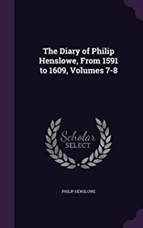 The Diary of Philip Henslowe, from 1591 to 1609, Volumes 7-8