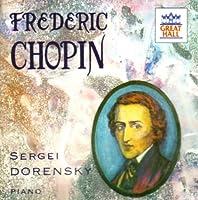 Chopin - Piano works / Sergei Dorensky, piano