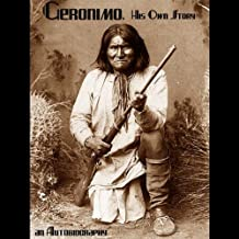 Geronimo, His Own Story: An Autobiography