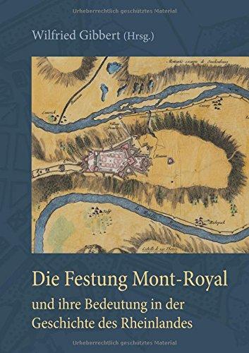 Die Festung Mont-Royal und ihre Bedeutung in der Geschichte des Rheinlandes: Ein Vortrag des Heimatbildners Dr. Ernst W. Spies