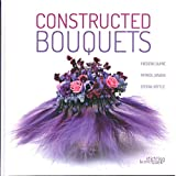 Constructed Bouquets (Stichting Kunstboek) (Dutch and English Edition)
