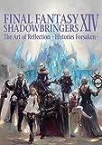 Final Fantasy XIV Shadowbringers: The Art of Reflection - Histories Forsaken