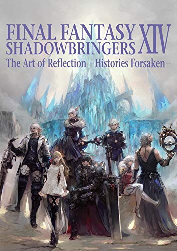 Final Fantasy XIV: Shadowbringers -- The Art of Reflection -Histories Forsaken-