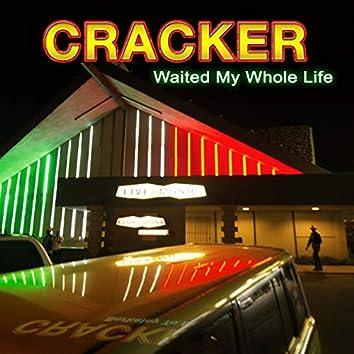 Waited My Whole Life