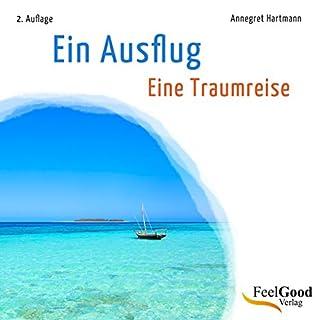Ein Ausflug     Eine Traumreise              Autor:                                                                                                                                 Annegret Hartmann                               Sprecher:                                                                                                                                 Annegret Hartmann                      Spieldauer: 21 Min.     4 Bewertungen     Gesamt 3,8