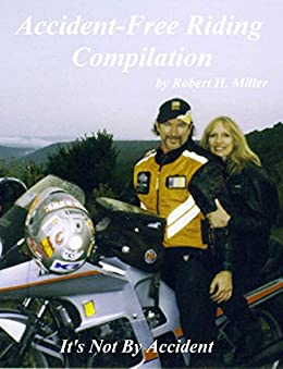 Motorcycle Safety (Vol. 3) - Accident-Free Riding Compilation - On Sale! (Backroad Bob's Motorcycle Safety) (English Edition) por [Backroad Bob, Robert H. Miller]