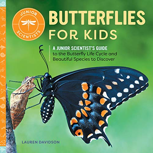 Butterflies for Kids: A Junior Scientist's Guide to the Butterfly Life Cycle and Beautiful Species to Discover