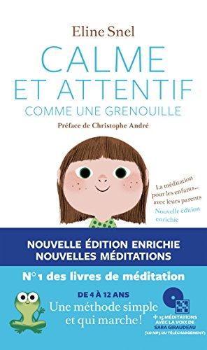 Calme et attentif comme une grenouille : guide de méditation pour enfants