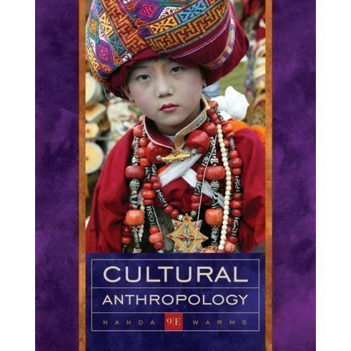 Cultural Anthropology By Nanda & Warms (9th, Ninth Edition)