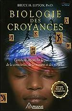 Biologie Des Croyances - Comment Affranchir La Puissance De La Conscience, De La Matière Et Des Miracles de Bruce H. Lipton