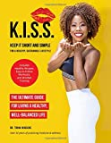 K.I.S.S.: Keep It Short and Simple for a Healthy, Sustainable Lifestyle