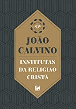 Institutas da Religião Cristã.