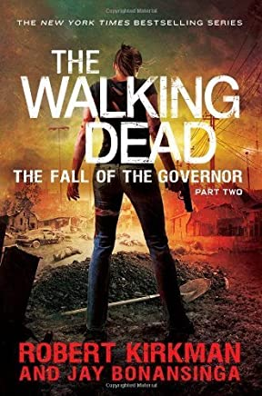 The Fall of the Governor Part Two (The Walking Dead) by Robert Kirkman Jay Bonansinga(2014-03-13)