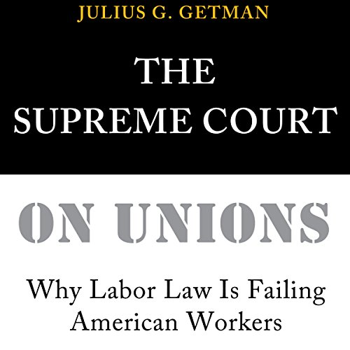 The Supreme Court on Unions audiobook cover art