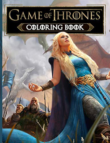 Game Of Thrones Coloring Book: Game Of Thrones Coloring Books For Adult