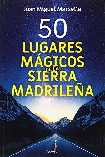 50 lugares mágicos de la sierra Madrileña: 17 (Viajar