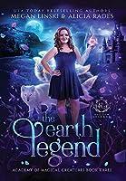 The Earth Legend (Hidden Legends: Academy of Magical Creatures)