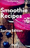 Smoothie Recipes: Detoxify, Cleanse your body, and Lose Weight; Breakfast, Pre Workout, and Recovery Smoothie Recipes, all to improve Your Well-being! ... Weight Loss, Cleanse, Diet, Workout)