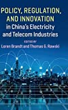 Policy, Regulation and Innovation in China s Electricity and Telecom Industries