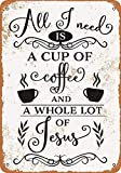 SRongmao 8 x 12 Tin Metal Sign - Vintage Look All I Need is a Cup of Coffee and Jesus