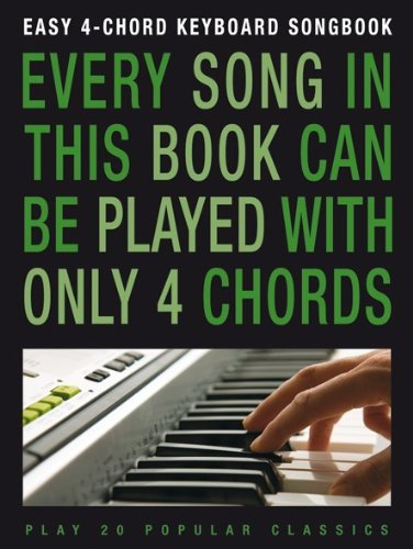 Easy 4 Chord Keyboard Songbook (20 Popular Classics)
