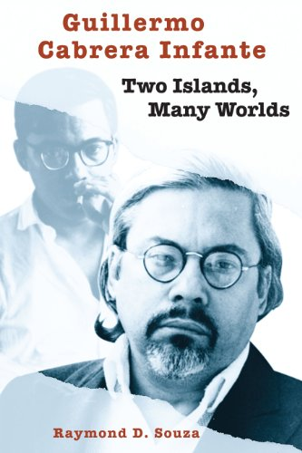 Guillermo Cabrera Infante: Two Islands, Many Worlds (Texas Pan American Series) (English Edition)