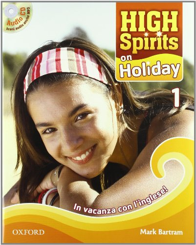 High spirits on holiday. In vacanza con l'inglese. Per la Scuola media! Con: High spirits on holiday. In vacanza con l'inglese. Per la Scuola media!: 1: Vol. 1