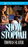 Show Stoppah (Zane Presents)