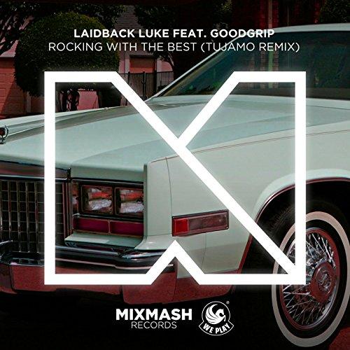 Rocking With The Best (feat. MC Goodgrip) [Tujamo Remix]