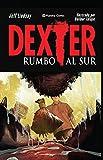 Dexter nº 02/02 (novela gráfica): Rumbo al sur