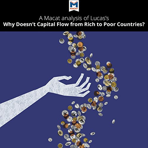 A Macat Analysis of Robert E. Lucas Jr.'s Why Doesn't Capital Flow from Rich to Poor Countries? Titelbild