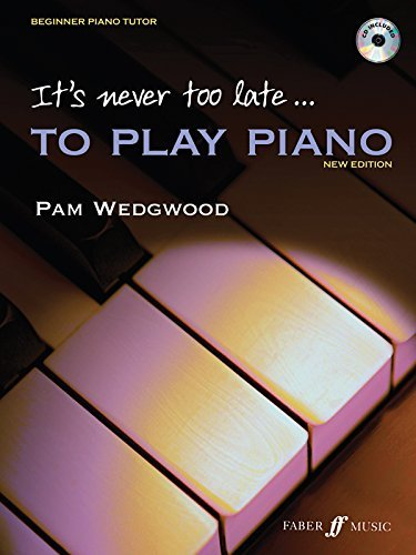 It s Never Too Late to Play Piano: A Learn as You Play Tutor with Interactive CD (Faber Edition: It s Never Too Late) (Paperback) - Common