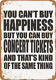 Hdadwy No puedes comprar felicidad, pero puedes comprar entradas para conciertos Cartel de chapa retro para Club Bar Cafe Decoración de pared para el hogar 8 x 12 pulgadas