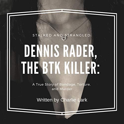 Stalked and Strangled: Dennis Rader, the BTK Killer audiobook cover art