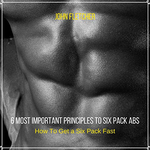 6 Most Important Principles to Six Pack Abs  By  cover art