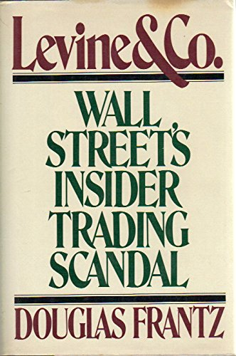 Levine and Company: Story of Wall Street's Insider Trading Scandal