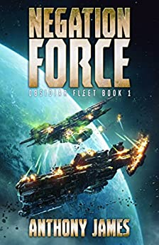 Featured Science Fiction: Negation Force by Anthony James