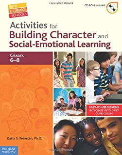 Activities for Building Character and Social-Emotional Learning Grades 6–8 (Safe & Caring Schools®)