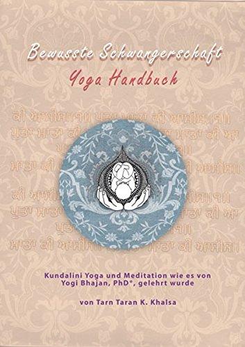 Bewusste Schwangerschaft Yoga Handbuch: Original Titel: Conscious Pregnancy