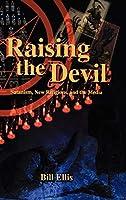Raising the Devil: Satanism, New Religions, and the Media