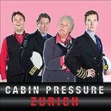 Cabin Pressure: Zurich: The BBC Radio 4 Airline Sitcom