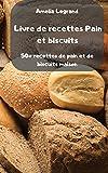 Livre de recettes Pain et biscuits
