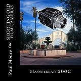 Hasselblad 500C: Shooting Old Film Cameras