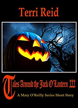Tales Around the Jack O'Lantern 3 - A Mary O'Reilly Series Short Story by [Terri Reid]