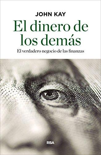 El dinero de los demás: El verdadero negocio de las finanzas (ECONOMÍA)