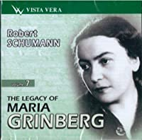 The Legacy of Maria Grinberg, Volume 7. Schumann