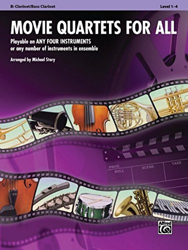 Movie Quartets for All: B-flat Clarinet, Bass Clarinet (For All Series)