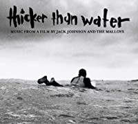 THICKER THAN WATER SOUNDTRACK +1(ltd.reissue) by JACK JOHNSON (2010-08-04)